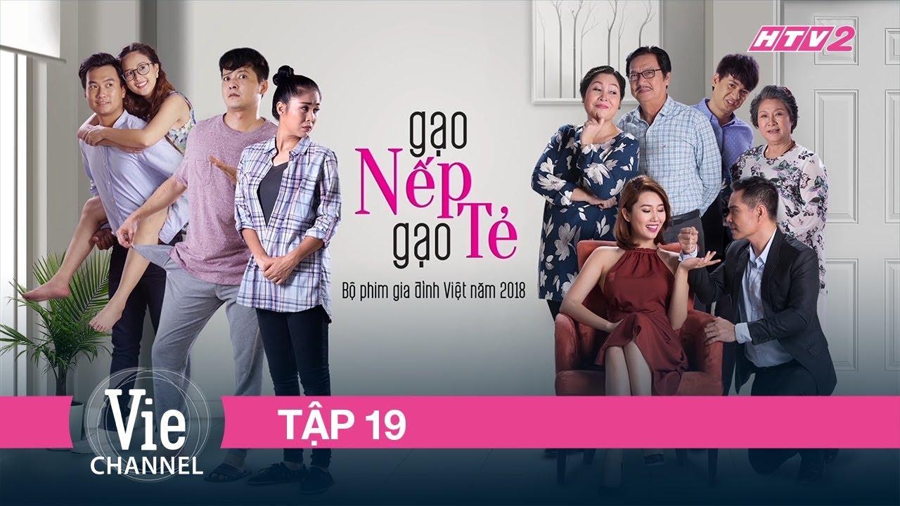 GẠO NẾP GẠO TẺ - Tập 19 - FULL | Phim Gia Đình Việt 2018