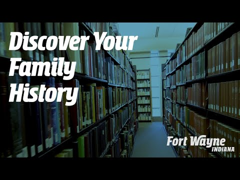 Discover Your Family History in Fort Wayne, Indiana