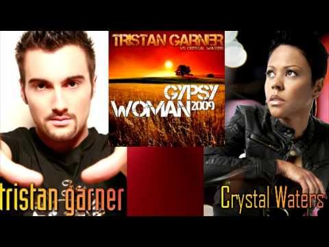 Gypsy Woman 2009 (climax version) - Tristan Garner vs Crystal Waters