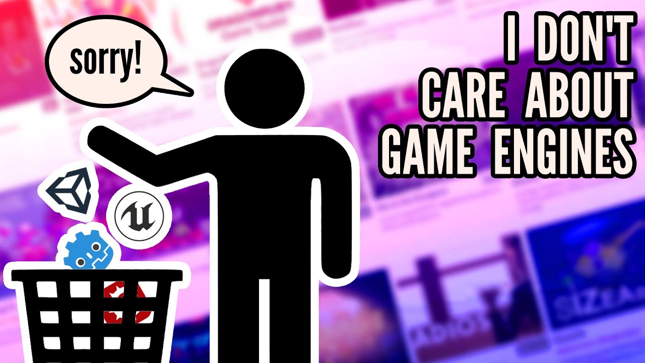 Why I don't care about game engines (as a game developer)