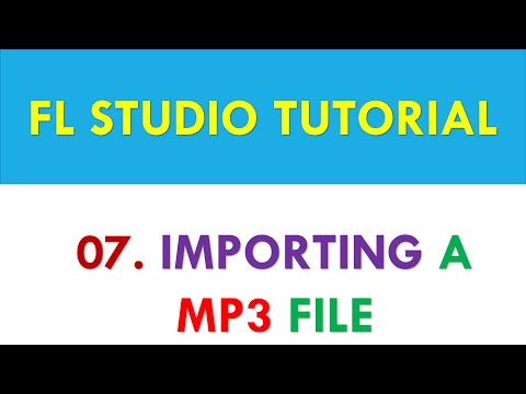 FL Studio 12 Tutorial - 07 - Importing a MP3 file into FL Studio