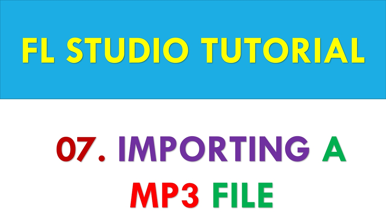 how to add mp3 to fl studio 12