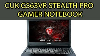CUK GS63VR Stealth PRO Gamer Notebook Review
