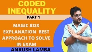 CODED INEQUALITY || MAGIC BOX TRICK || BEST APPROACH TO SOLVE FAST || EXPLANATION || PART 1