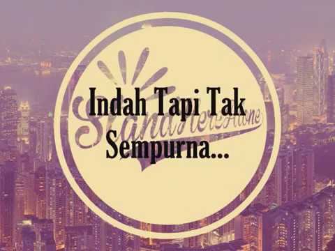 Stand Here Alone - Indah Tak Sempurna Lirik