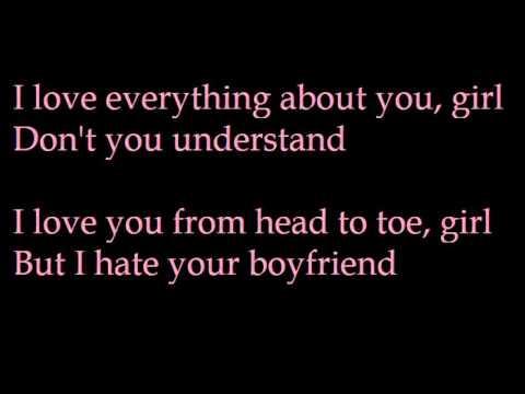I Hate Your Boyfriend (Lyrics)
