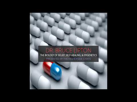 Dr. Bruce Lipton - The Biology Of Belief, Self-Healing, & Ep