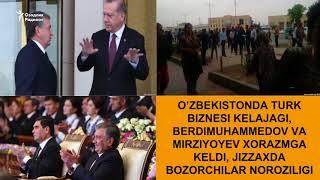 Ўзбекистонда турк бизнеси келажаги¸ Мирзиëев Хоразмда¸ Жиззахда бозорчилар норози