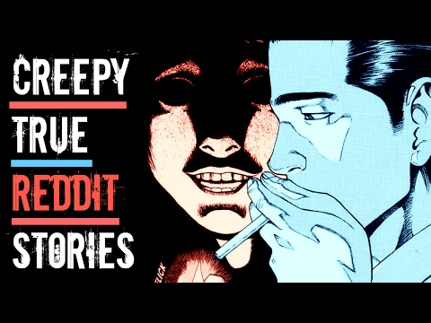3 Scary TRUE Stories, Posted by Reddit Users