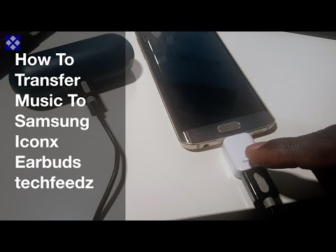 How To Transfer Music To Samsung Gear IconX Wireless Earbuds