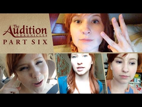 The Audition Chronicles: Part Six!