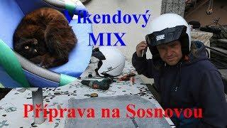 Příprava na Sosnovou. Mix z víkendu.