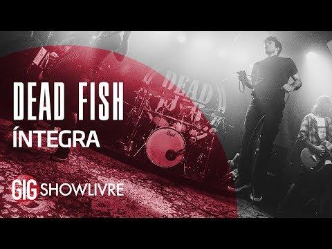 Dead Fish na Gig Showlivre - Apresentação na íntegra