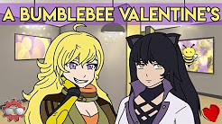 A Bumblebee Valentine's - RWBY Fan Animation