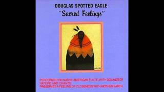 Douglas Spotted Eagle - Sacred Feelings - 01 Creation