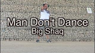 Man Don't Dance - Big Shaq   Dance   Kite Visionary Choreography