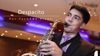 #Despacito   Facundo Pisoli   Luis Fonsi   Sax mp4