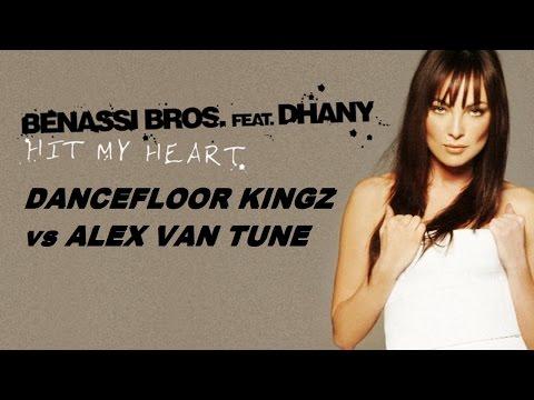 Benassi Bros feat. Dhany - Hit My Heart (Dancefloor Kingz vs. Alex Van Tune Bootleg Mix)