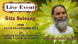 Yamuna Nagar, Haryana (15 September 2014) | Gita Satsang | Shri Gyananand Ji Maharaj