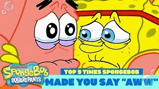 Top 9 Times SpongeBob Made You Say 'Aww"
