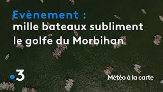 Quand un millier de bateaux sublime le golfe du Morbihan - Météo à la carte
