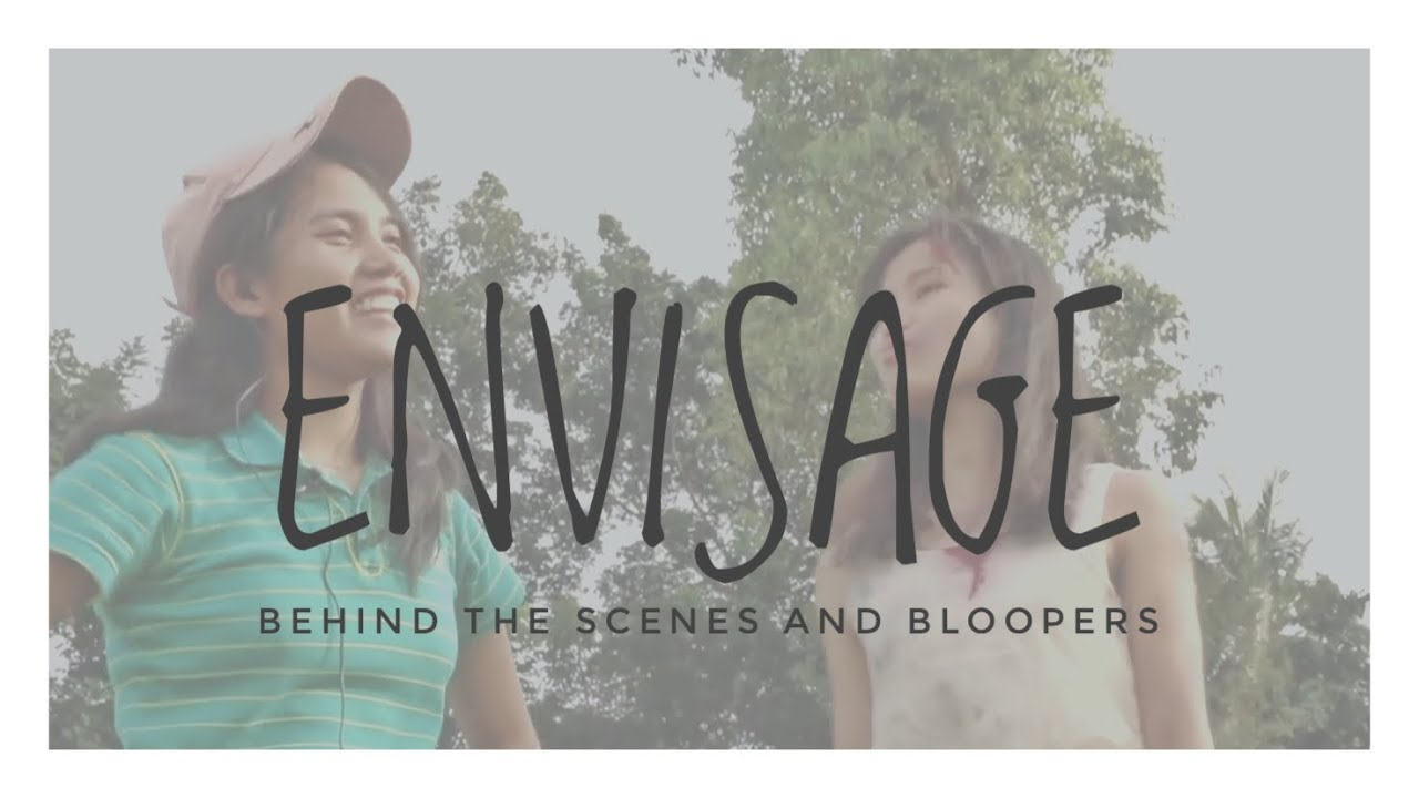 Envisage (Bloopers and the Behind the Scenes)