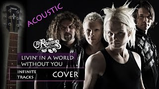 The Rasmus Livin In A World Without You Acoustic Cover