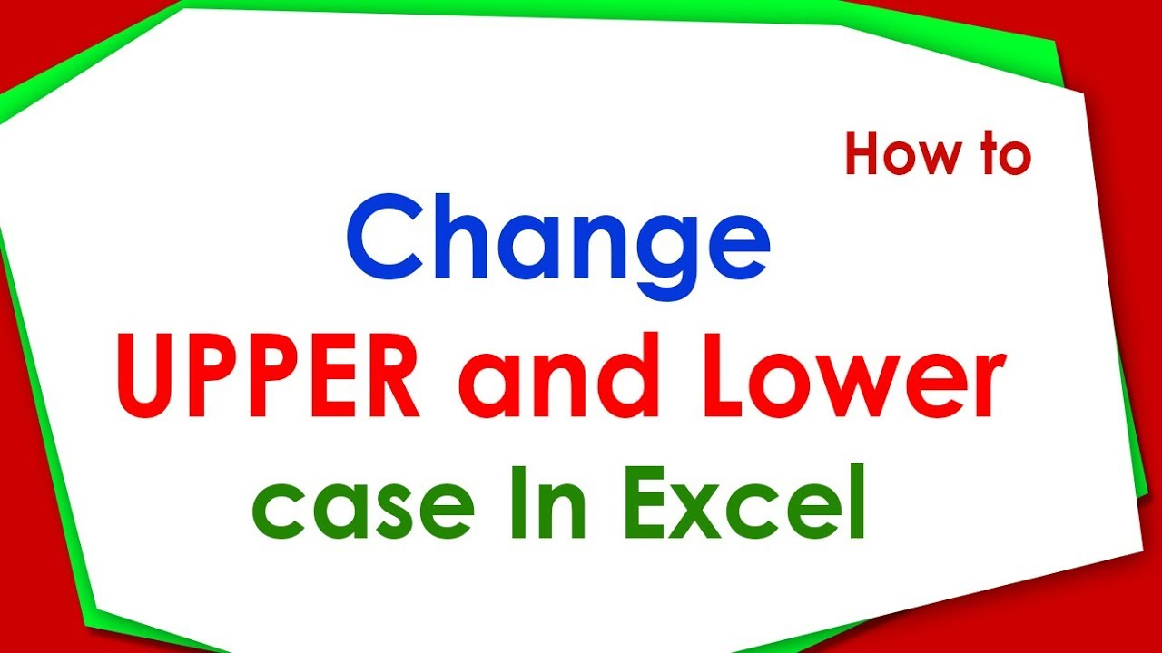 how to change lowercase to uppercase in excel youtube
