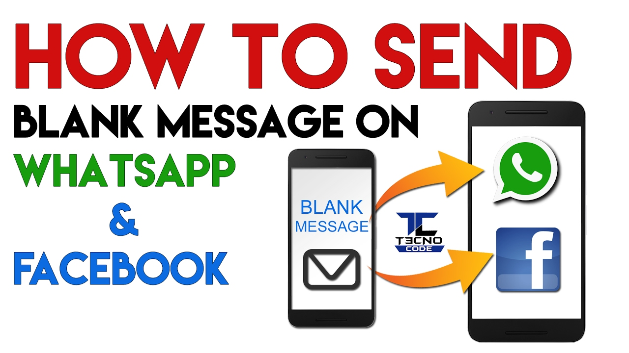 How to Send Blank Message in Whatsapp & Facebook || TECHNO CODE