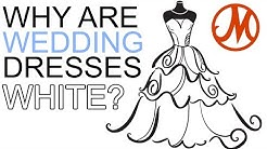 Why Are Wedding Dresses White? | Jill Maurer