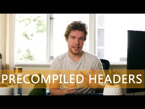 Precompiled Headers | Game Engine series