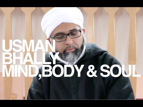 Mind, Body & Soul in Islam - Usman Bhally