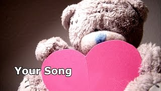 Elton John - Your Song Lyrics (Happy Valentine