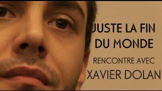 Juste la Fin du Monde - Rencontre avec Xavier Dolan