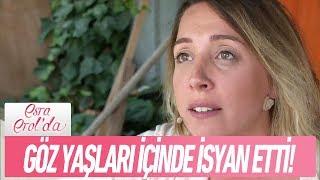 Seda gözyaşları içinde isyan etti! - Esra Erol'da 10 Ekim 2017
