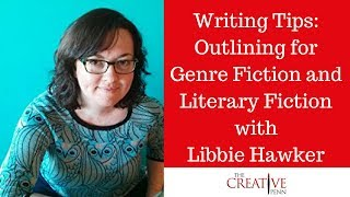 Writing Tips: Outlining for Genre Fiction and Literary Fiction with Libbie Hawker
