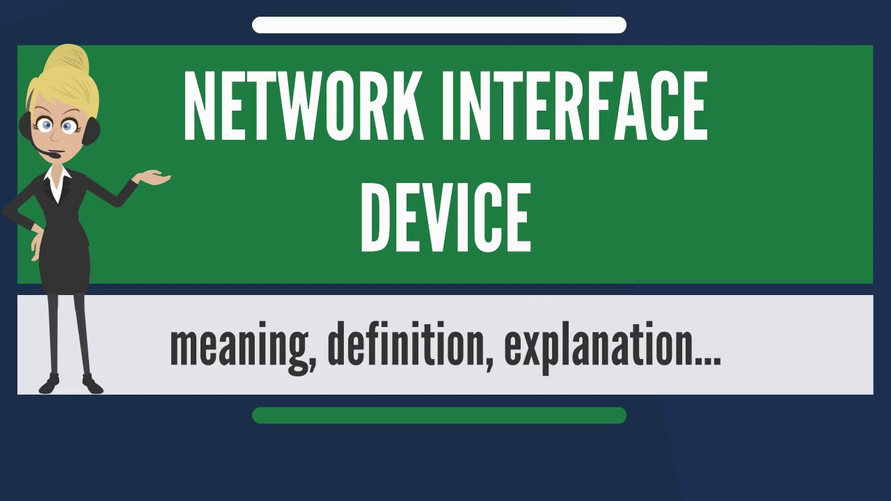 what does network interface device mean  [ 1280 x 720 Pixel ]