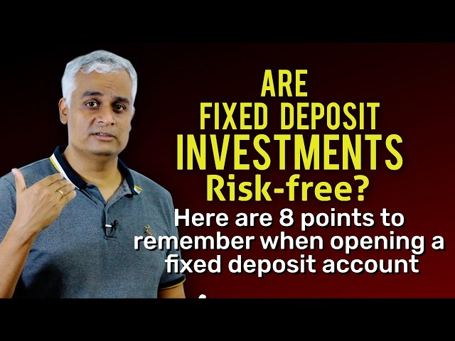8 Points to Remember Before Making a Bank Fixed Deposit Investment