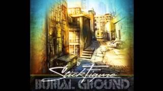 Stick Figure- Burial Ground (NEW 2012)