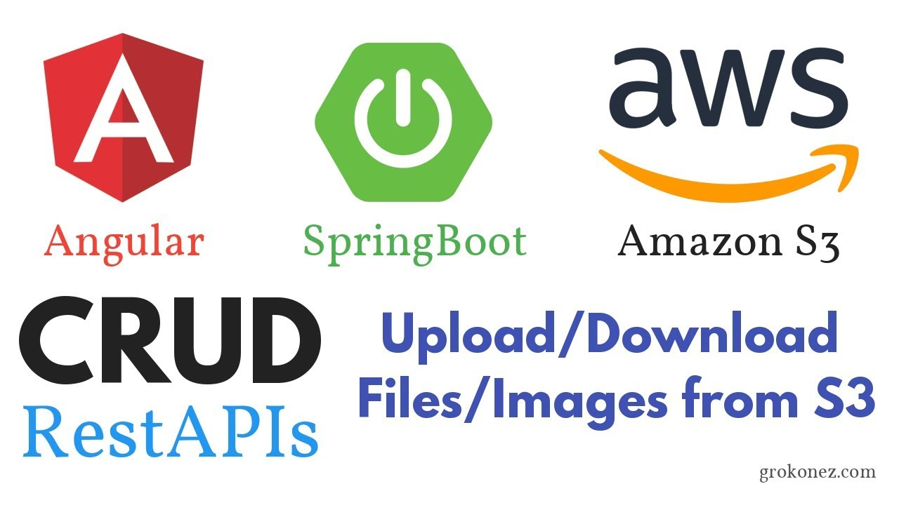 Amazon S3 + Angular 6 HttpClient + SpringBoot – Upload/Download  Files/Images Example