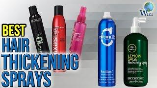 10 Best Hair Thickening Sprays 2017