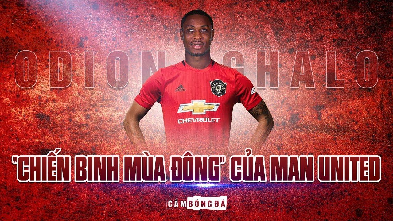 """ODION IGHALO   """"CHIẾN BINH MÙA ĐÔNG"""" của Manchester United"""