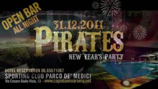CAPODANNO ROMA 2012 - PIRATES! OPEN BAR @ SPORTING CLUB PARCO DE MEDICI