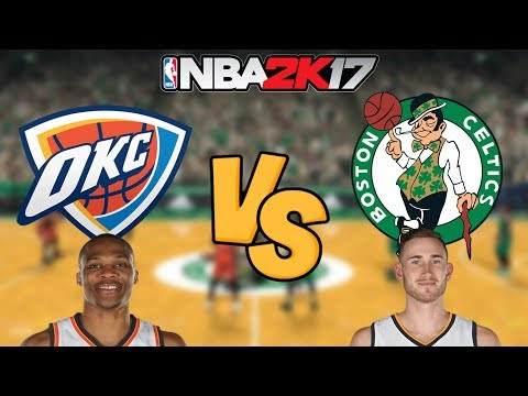 NBA 2K17 - Oklahoma City Thunder vs. Boston Celtics - Full Gameplay (Updated Rosters)