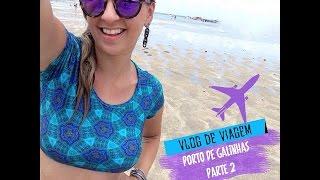 Vlog de Viagem - Porto de Galinhas Pt. 2