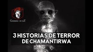 3 Historias De Chamantirwa (Relatos De Terror)