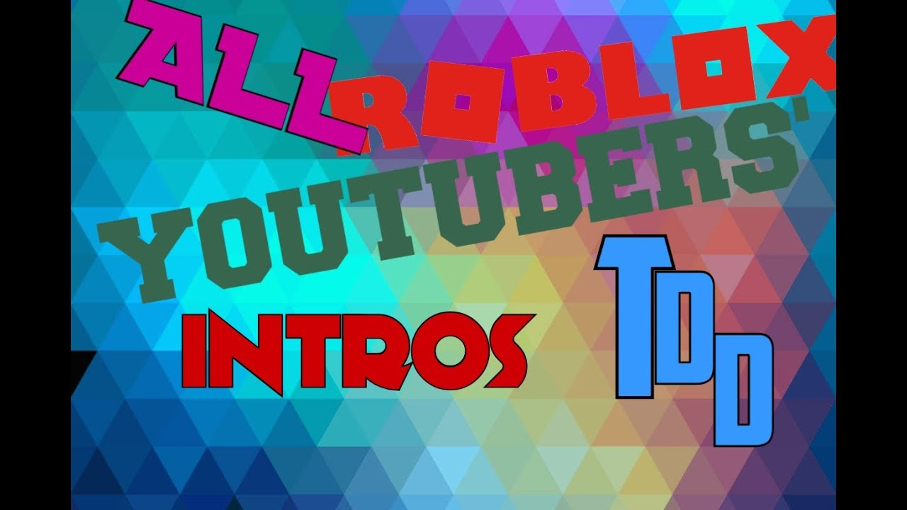 All Roblox Youtubers Intros - top 10 best roblox youtubers intros