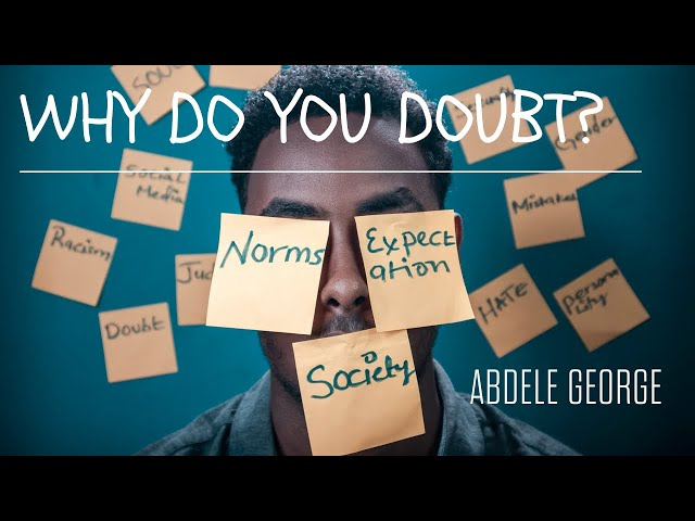 Why do you Doubt? - Abdele George