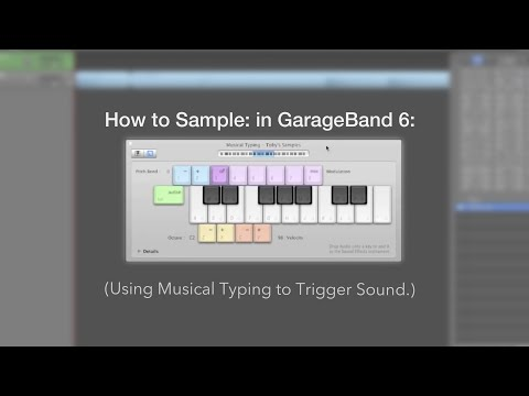 How to sample: using Musical Typing in GarageBand 6
