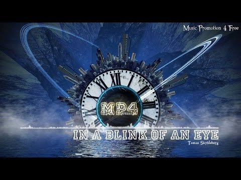 In A Blink Of An Eye by Tomas Skyldeberg - [House Music]